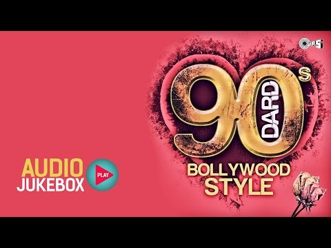 90's Dard Bollywood Style Audio Jukebox | Nineties Hit Hindi Sad Songs