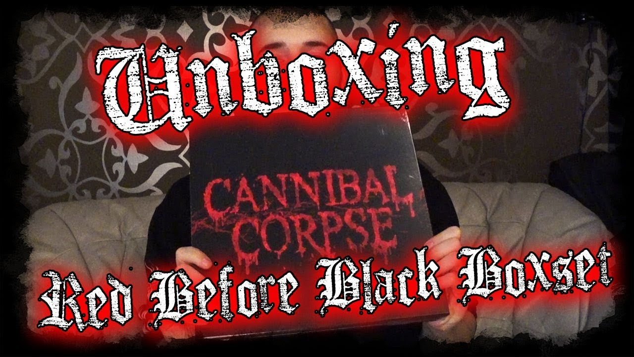 4998f626a07 Unboxing - Cannibal Corpse - Red Before Black - Limited Boxset - Metalblade  - Dani Zed