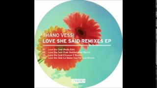 Thano Vessi - Love She Said (Radio Edit)