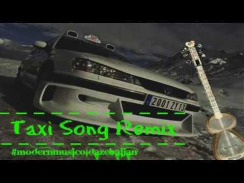 Taxi Song Remix #modernmusicoldazerbaijan