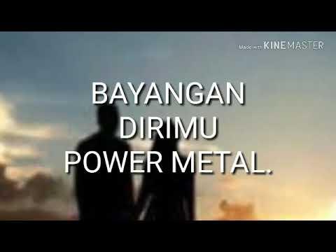 Bayangan Dirimu - Power Metal.