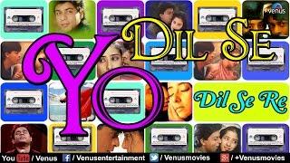 Yo Dil Se Re | DJ MIX 2016 | Dil Se | Singer : A.R Rahman