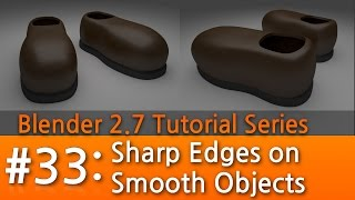 Blender 2.7 Tutorial #33 : Sharp Edges on Smooth Objects #b3d