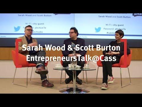 Sarah Wood & Scott Burton, Co-Founders of Unruly: EntrepreneursTalk@Cass