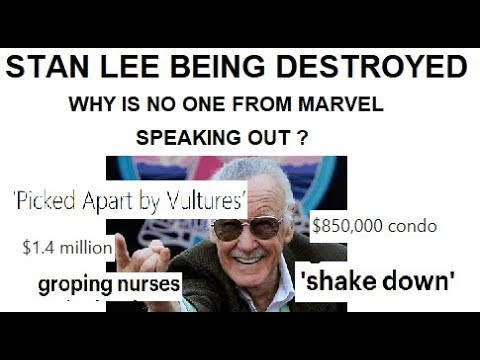 Stan Lee Is Being Ruined And NEEDS HELP! MARVEL (AND OTHERS) WHERE ARE YOU?