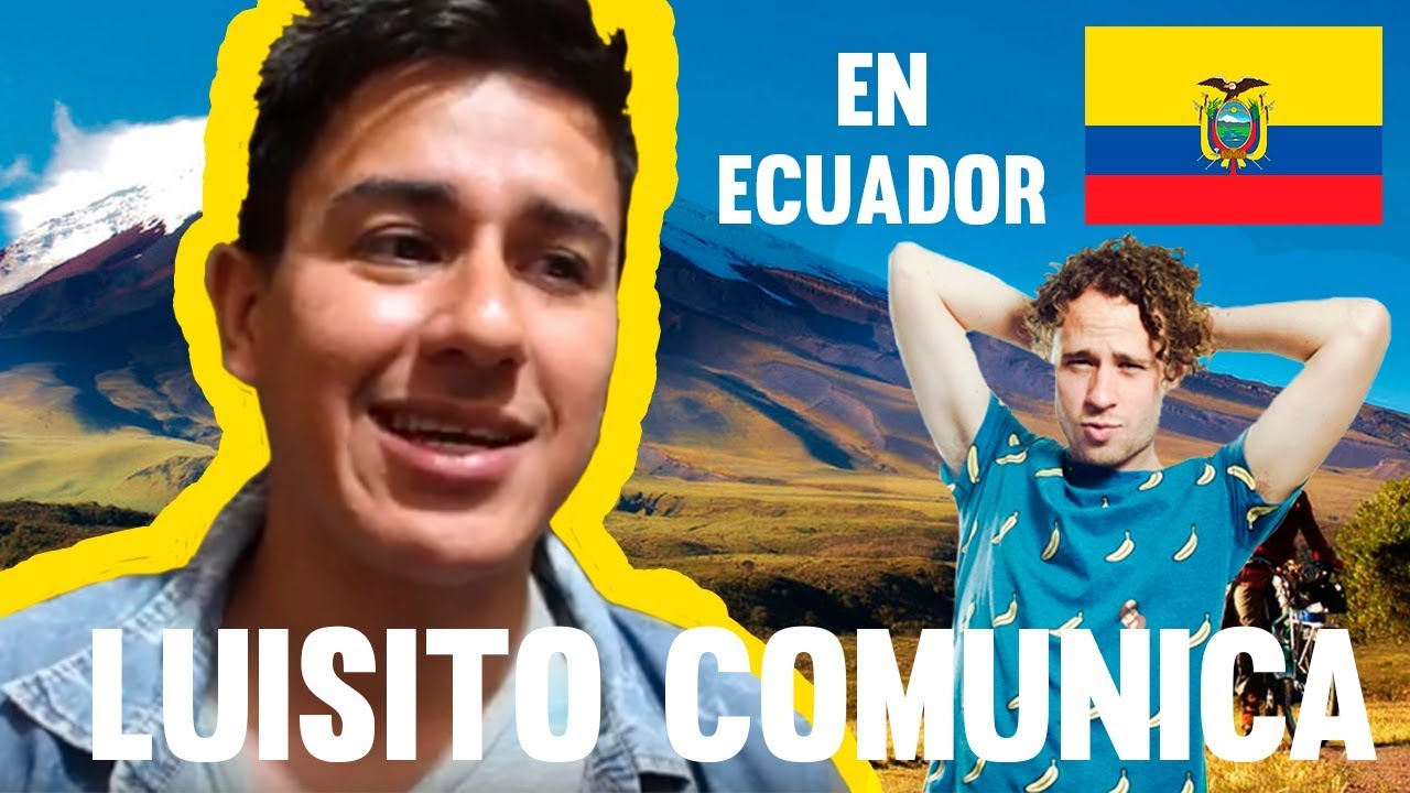 AH QUE VINO LUISITO COMUNICA A ECUADOR - HISTORIAS Y MAS | LITARDTV
