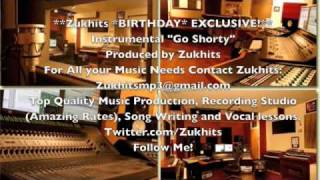 "BIRTHDAY* EXCLUSIVE!** Instrumental ""Go Shorty""  Produced by @Zukhits"