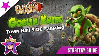 Clash of Clans - Goblin Knife! Epic Dark Elixir Farming Strategy for Town Hall 9!