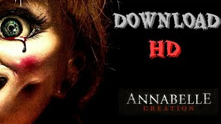 HOW TO DOWNLOAD ANNABELLE 2: CREATION IN HD | 100% WORKING LINK WITH PROOF