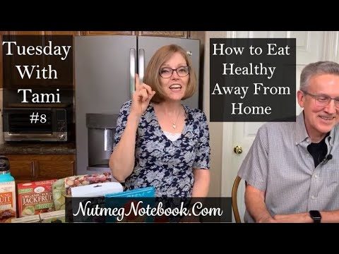 Tuesday With Tami #8 (And Sometimes Tom) How To Eat Healthy Away From Home (Travel & Dining Out)