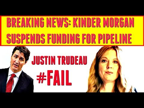 BREAKING NEWS: Justin Trudeau pipeline #fail - Kinder Morgan suspends funding for pipeline