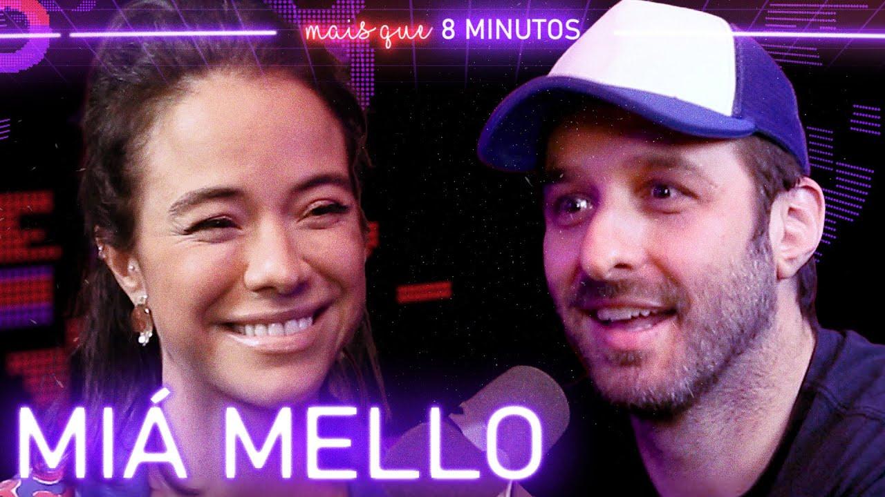 Download Miá Mello - Mais que 8 Minutos #117