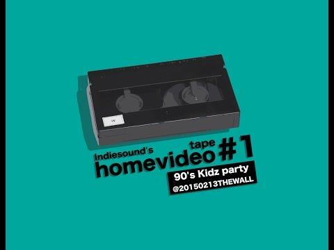 Indiesound's homevideo 獨聲子的家庭作業 tape #1_90's Kidz Party @20150213THEWALL
