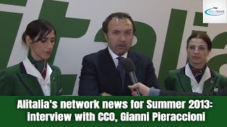 Alitalia's network news for Summer 2013: interview with CCO, Gianni Pieraccioni