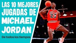🔥 Las #10 MEJORES JUGADAS de MICHAEL JORDAN 🔥🔥
