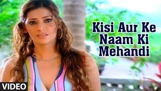 Download Kisi Aur Ke Naam Ki Mehandi (Sad Indian Song) | Phir Bewafai - Deceived In Love Mp3 and Videos