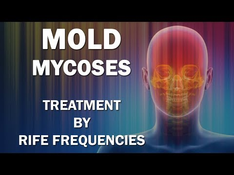 Mold and Mycoses (Fungus Diseases) - RIFE Frequencies Treatment - Energy & Quantum Medicine