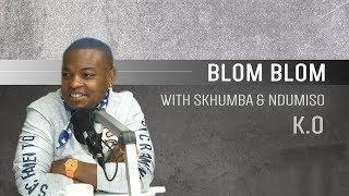KO on Blom Blom WIth Skhumba and Ndumiso