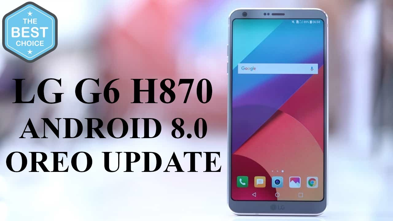 Lg G6 H870 Android 8 0 Oreo Official Update