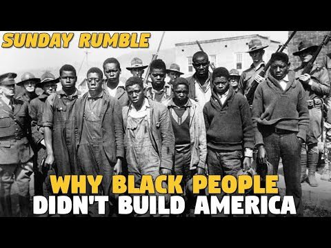 Why Black People Didn't Build AMERICA (SUNDAY RUMBLE N*GGATHON)