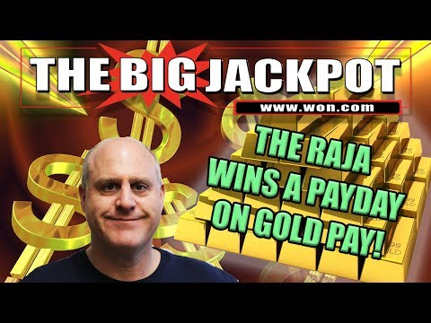 The Raja Gets A Payday From Gold Pay!   The Big Jackpot