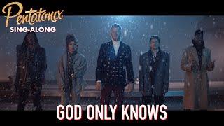 [SING-ALONG VIDEO] God Only Knows  Pentatonix