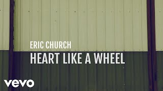 Eric Church - Heart Like A Wheel (Official Lyric Video) YouTube Videos