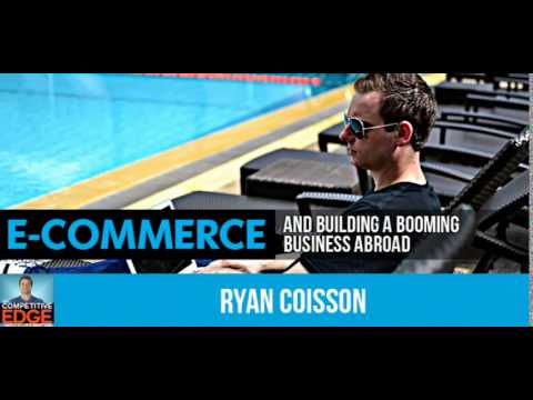 Ryan Coisson Interview on Ecommere and Building A Booming Business Abroad