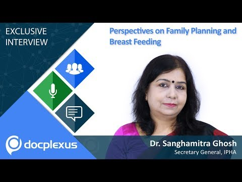 """Perspectives on Family Planning and Breast Feeding"" by Dr. Sanghamitra Ghosh"