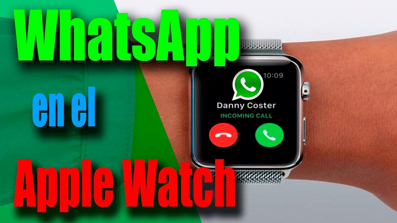 ver mensajes de whatsapp en apple watch