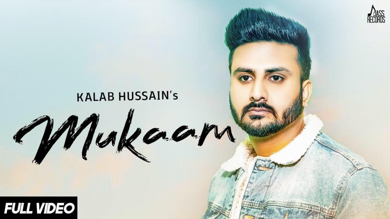 New Punjabi Songs 2018 | Mukaam Sad Song - Kalab Hussain | Latest Punjabi Songs 2018