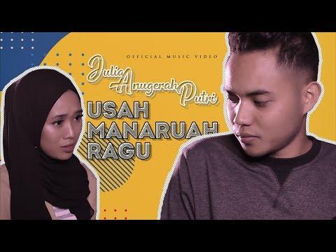 Julia Anugerah Putri - Usah Manaruah Ragu [ Lagu Minang Terbaru Official Music Video ].mp3