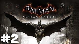 Стрим-прохождение Batman: Arkham Knight [#2]