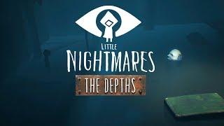 Little Nightmares DLC -The Depths- Страх Глубины!