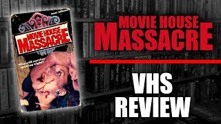 VHS Review #063: Movie House Massacre (1985, Active Home Video)
