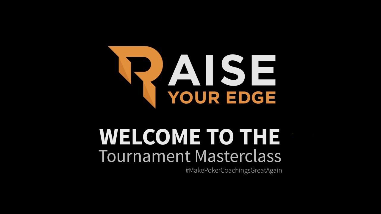 Tournament Master Class – Raise Your Edge!