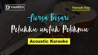 Fiersa Besari - Pelukku untuk Pelikmu (Karaoke) Akustik | Female Version