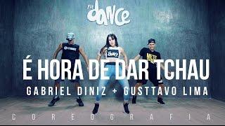 É Hora de Dar Tchau - Gabriel Diniz feat. Gusttavo Lima - Coreografia |  FitDance TV