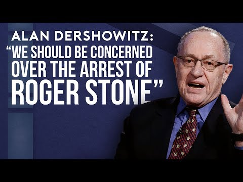 Alan Dershowitz Breaks Down What's Wrong with the Stone Arrest