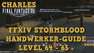 FFXIV 4.0 - Handwerker Levelguide Level 64 - 65