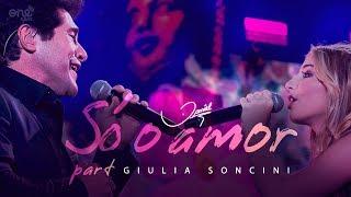 Daniel - Só o Amor part. Giulia Soncini [Clipe Oficial]