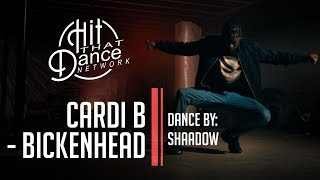 Cardi B x Hit That Dance Network - Bickenhead (Dance Cover) | Freestyle by Shaadow Sefiroth