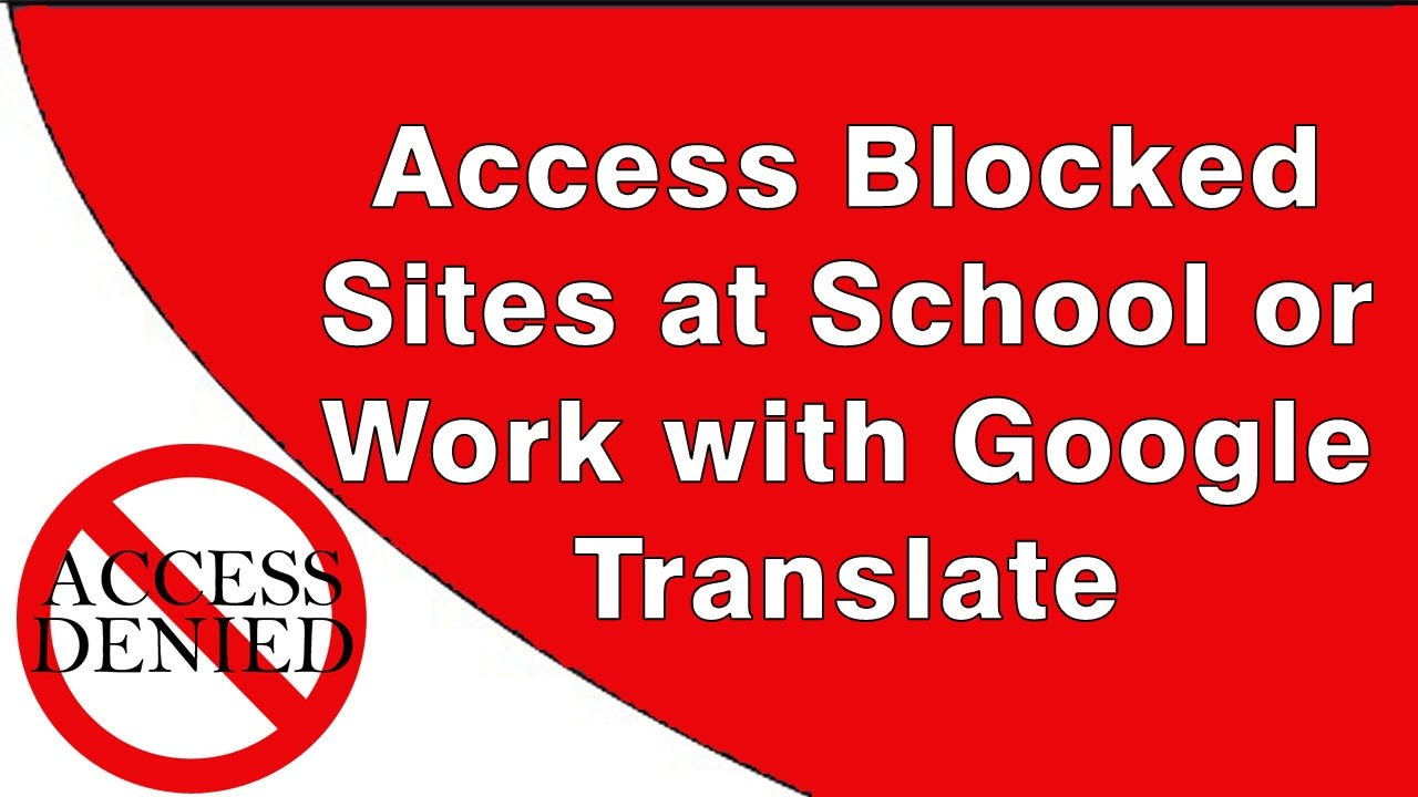 How to Access Blocked Websites at School, College, and Work