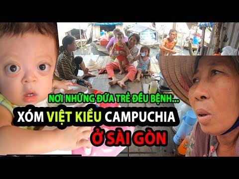 KHÓ TIN cuộc sống Việt Kiều CAMPUCHIA ở Sài Gòn   Phong Bụi