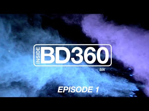 Inside BD360 - Season 6 - Episode 1
