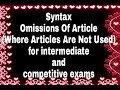 Syntax-Ommision Of The Article (where Article is not used) for intermediate, high school