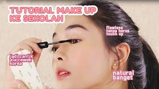 Make Up Natural dan Glowing Untuk Remaja | Back To School Make Up Tutorial
