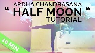 """How to do Ardha Chandrasana - """"Half Moon"""" Pose Tutorial (15-min) Yoga Breakdown"""