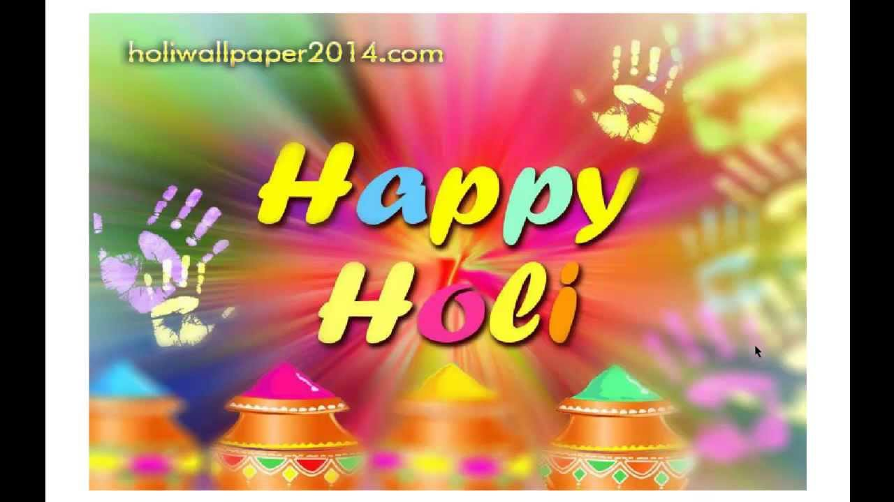 Festival Holi Wallpaper Wishes And Greetings 2014 Youtube