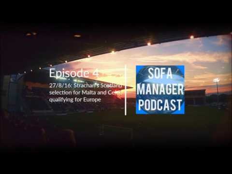 Sofa Manager Scottish Football Podcast Episode 4 27/8/16